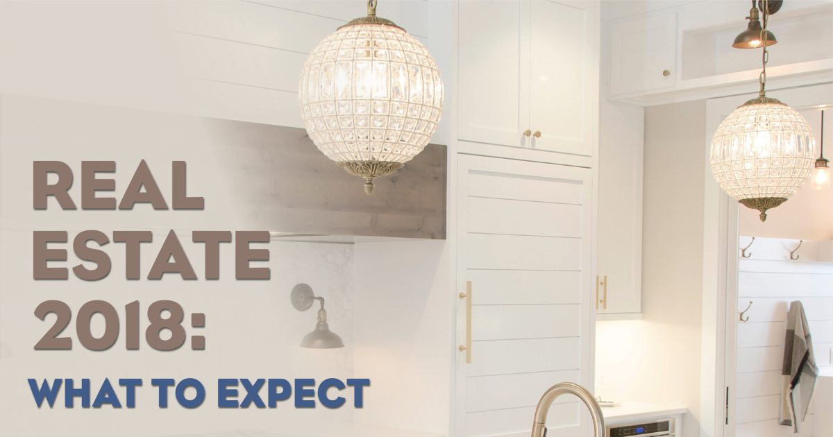 "Photo of a white kichen with the words: ""Real Estate 2018: What To Expect"""