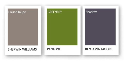 Poised Taupe: (Sherwin Williams), Greenery (Pantone), and Shadow (Benjamin Moore)